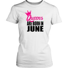 Queens are born in February Birthday T-Shirt for Women Born In February, June, February Birthday, Birthday Shirts, Funny Birthday, Funny Shirts, Queens, T Shirts For Women, Mens Tops