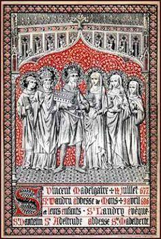 Saints patrons des rues de Mons : sainte Waudru (612 - 686), sœur de sainte Aldegonde de Maubeuge, toutes deux filles de saint Walbert et sainte Bertille; elle est accompagnée de son mari saint Vincent de Soignies et de leurs enfants saint Landry (évêque de Metz), saint Dentelin, sainte Adeltrude et sainte Madelberte