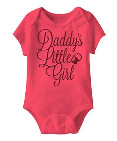 Hot Pink 'Daddy's Little Girl' Bodysuit - Infant by It's All Relative #zulily #zulilyfinds