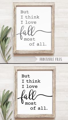 But I think I love fall most of all farmhouse sign - But I think I love fall most of all printable decor - But I think I love fall most of all sign - autumn art - autumn signs, fall signs, october sign