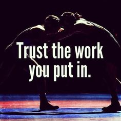 Trust the work you put in. #sports #wrestling
