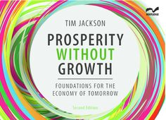 The publication of Prosperity without Growth was a landmark in the sustainability debate. This substantially revised and re-written edition updates its arguments and considerably expands upon them. Tim Jackson demonstrates that building a 'post-growth' economy is not Utopia – it's a precise, definable and meaningful task. It's about taking simple steps towards an economics fit for purpose.