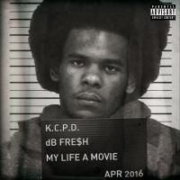 dB FRE$H - My Life A Movie