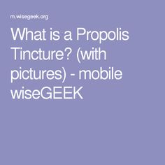 What is a Propolis Tincture? (with pictures) - mobile wiseGEEK