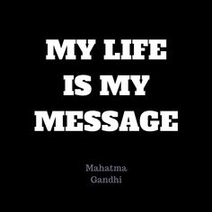 What message are you living?
