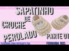 Sapatinho de Croche Perolado Parte 1 - YouTube Knitted Booties, Baby Booties, Crochet Baby Shoes, Knit Crochet, Crochet Videos, Baby Girl Shoes, Crochet Fashion, Crochet For Kids, Baby Knitting