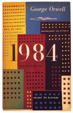 George Orwell, 1984 (book cover by Olle Eksell, 1959).  Read it when I was in Grade Six and still traumatized to this day.  Prescient and insightful about the use of media (music, news, television, film) to further the project of tyranny and control.