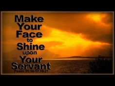 """Psalm 31 Song """"Make Your Face to Shine Upon Your Servant"""" (Esther Mui) C..."""