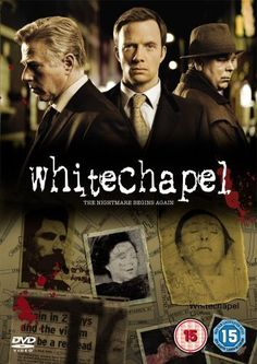 Whitechapel: A fast-tracked inspector, a hardened detective sergeant, and an expert in historical homicides investigate modern crimes with connections to the past in the Whitechapel district of London.