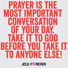 Don't forget to pray! God loves talking to you:) #jcluforever