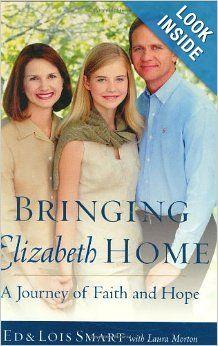 Bringing Elizabeth Home: A Journey of Faith and Hope: Ed Smart, Lois Smart: 9780385512145: Amazon.com: Books