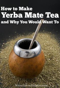 What is Organic Yerba Mate Tea: Benefits, Types and Recipes Yerba Mate Tea, Vegan Smoothies, Tea Benefits, Tea Blends, Healthy Food Choices, My Cup Of Tea, Tea Recipes, Iced Tea, Alternative Medicine