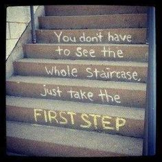 Take one step at a time...