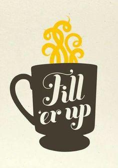 """Fill""""er up"""