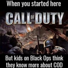 when you started here call of duty
