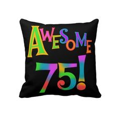 Awesome 75 Birthday T Shirts And Gifts Throw Pillows