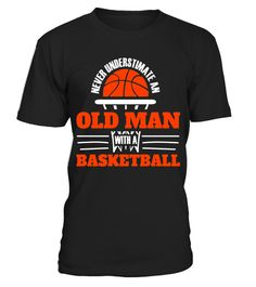 "# Never Underestimate An Old Man With a Basketball T-Shirt .  Special Offer, not available in shops      Comes in a variety of styles and colours      Buy yours now before it is too late!      Secured payment via Visa / Mastercard / Amex / PayPal      How to place an order            Choose the model from the drop-down menu      Click on ""Buy it now""      Choose the size and the quantity      Add your delivery address and bank details      And that's it!      Tags: Old guys are killing it…"