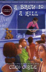 A Brew To A Kill Coffee House Mystery Bk 11 by Cleo Coyle