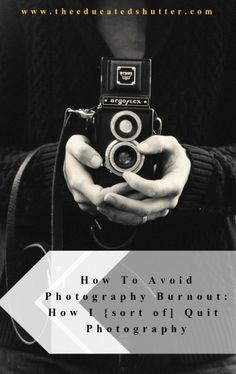 How To Avoid Photographer Burnout | The Educated Shutter