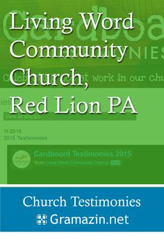 Living Word Community Church of Red Lion PA has published testimonies.