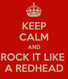 Rock it like a redhead!
