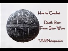 How to Crochet Death Star Pillow from Star wars - YouTube