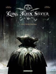 Long John Silver, tome 1 par Dorison et Lauffray, édition Dargaud. #Dargaud #BD #Dorison #Lauffray