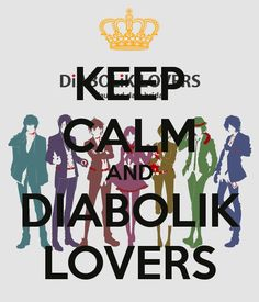 Keep Calm and Diabolik Lovers