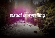 The 4 principles of visual storytelling—authenticity, sensory, relevancy, & archetype