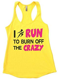 Running Marathon Fitness Flowy Tank Top I Run to Burn Off The Crazy  Funny Threadz XLarge Neon Yellow * Details can be found by clicking on the affiliate link Amazon.com.