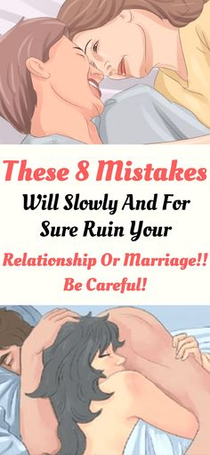 These 8 Mistakes Will Slowly And For Sure Ruin Your Relationship Or Marriage!! Be Careful! !!!