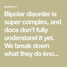Bipolar disorder is super complex, and docs don't fully understand it yet. We break down what they do know about bipolar and the brain. What The Heck, Bipolar Disorder, Disorders