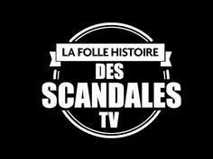 La folle histoire des scandales TV (Documentaire, 2018)