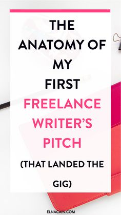 The Anatomy of My First Freelance Writer's Pitch (That Landed the Gig)