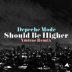 Should Be Higher (Amtrac Remix)