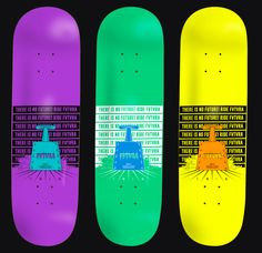 FVTVRA! There is no future! Ride FVTVRA! esp graphic fluo color #skateboarding #graphic #design #mbod #ssvmb