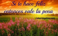 Lucha por lo que te hace realmente feliz #robertoyelva