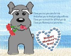Mothers Day Card from Dog. Cute cartoon Mini Schnauzer wishing Mom a Happy Moth Happy Mother Day Quotes, Mother Day Wishes, Dog Poems, Dog Quotes, Dog Sayings, Dog Mothers Day, Happy Mothers Day, Dog Lover Gifts, Dog Gifts