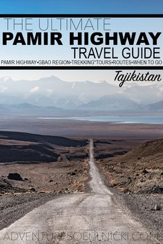 Everything you need to know to visit the Pamir Highway and GBAO region of Tajikistan!