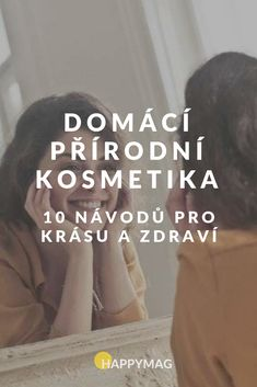 Domácí přírodní kosmetika, říká vám to něco? Je vyrobená pouze z toho, co máte běžně doma a s čím i vaříte. Je zázračná, zkuste tyto tipy! #prirodnikosmetika #krasa #jakbytkrasna A Boutique, Health And Beauty, Beauty Hacks, Tips, How To Make, Food, Beauty Tricks, Essen, Meals
