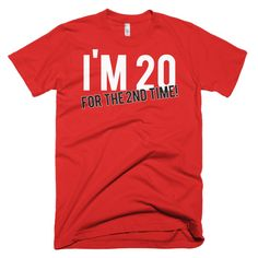 40th Birthday Im 20 For The 2nd Time Short sleeve men's t-shirt