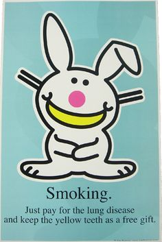 Poster - Smoking just pay for the lung disease and keep the yellow teeth as our free gift
