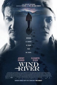 New Poster for 'Wind River' - Starring Jeremy Renner, Elizabeth Olsen, and Jon Bernthal - Directed by Taylor Sheridan (Writer of Sicario & Hell or High Water) Jeremy Renner, Latest Movies, New Movies, Good Movies, 2017 Movies, Watch Movies, Imdb Movies, Julia Jones, Streaming Hd