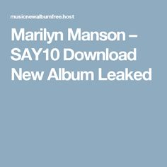 Marilyn Manson – SAY10 Download New Album Leaked