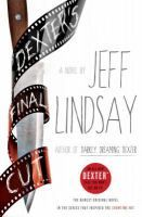 Dexter's final cut : a novel by Jeff Lindsay