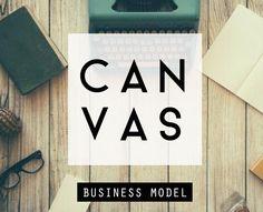 Business Model CANVAS: Parte I