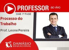 Processo do Trabalho - Leone Pereira - 1ª Fase OAB - Exame XXII por Damásio Educacional - Eventials