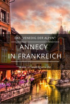 """Annecy in Frankreich wird auch """"Venedig der Alpen"""" genannt. Hier erfahrt ihr, warum!"""