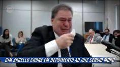 GIM ARGELLO CHORA EM DEPOIMENTO AO JUIZ SÉRGIO MORO