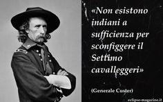Aforisma di oggi,11 Aprile: Andy Warholl Generale Custer Il Generale Custer fu un ufficiale dell' esercito statunitense e fu impiegato prima nella Guerra di Secessione, dove si distinse per grandi capacità. In seguito fu messo a capo del Settimo Cavallegge #aforisma #aforismi #generalecuster